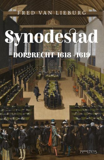 """Afbeelding voorzijde boek """"Synodestad: Dordrecht 1618-1619"""""""